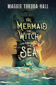 Couverture The Mermaid, the Witch and the Sea Editions Candlewick Press 2020