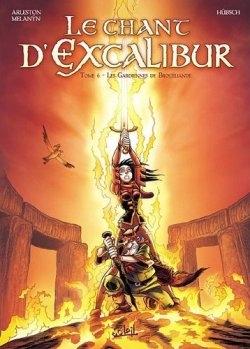 Couverture Le Chant d'Excalibur, tome 6 : Les Gardiennes de Brocéliande