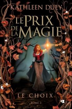 Couverture Le Prix de la magie, tome 2 : Le Choix