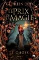 Couverture Le Prix de la magie, tome 2 : Le Choix Editions Castelmore 2011