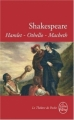 Couverture Hamlet, Othello, Macbeth Editions Le Livre de Poche (Le Théâtre de Poche) 2010