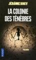 Couverture La colonie des ténébres Editions Pocket (Policier) 2011