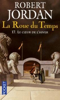 Couverture La Roue du Temps, tome 17 : Le Coeur de l'hiver
