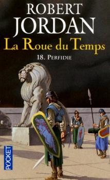Couverture La Roue du Temps, tome 18 : Perfidie