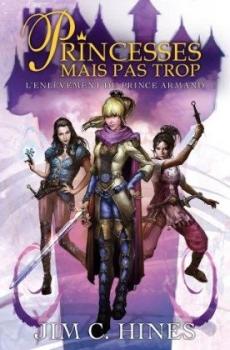 Couverture Princesses mais pas trop, tome 1 : L'enlèvement du prince Armand