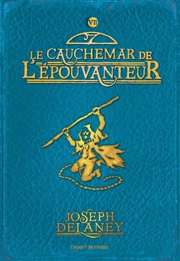 Couverture L'Epouvanteur, tome 07 : Le Cauchemar de l'épouvanteur