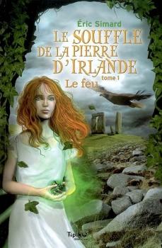 Couverture Le souffle de la pierre d'Irlande, tome 1 : Le feu