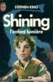 Couverture Shining / L'enfant lumière Editions J'ai Lu 1992