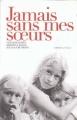 Couverture Jamais sans mes soeurs Editions France Loisirs 2009