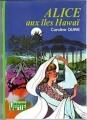 Couverture Alice aux îles Hawaï Editions Hachette (Bibliothèque verte) 1977