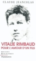 Couverture Vitalie Rimbaud : Pour l'amour d'un fils Editions Flammarion (Grandes biographies) 2004