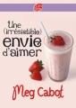 Couverture Une (irrésistible) envie d'aimer Editions Le Livre de Poche (Jeunesse) 2010