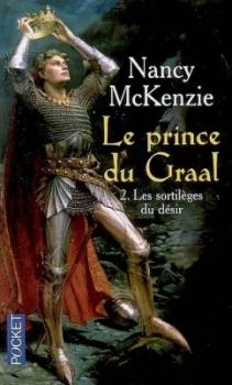 Couverture Le Prince du Graal, tome 2 : Les sortilèges du désir