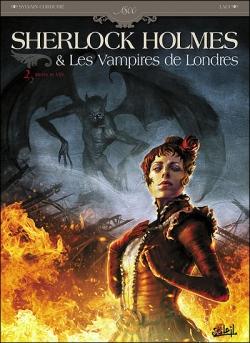 Couverture Sherlock Holmes & les Vampires de Londres, tome 2 : Morts et Vifs
