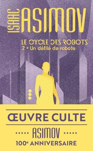 Couverture Le cycle des robots, tome 2 : Un défilé de robots