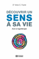 Couverture Découvrir un sens à sa vie avec la logothérapie Editions De l'homme 2015