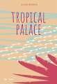 Couverture Tropical palace Editions Hugo & cie 2020