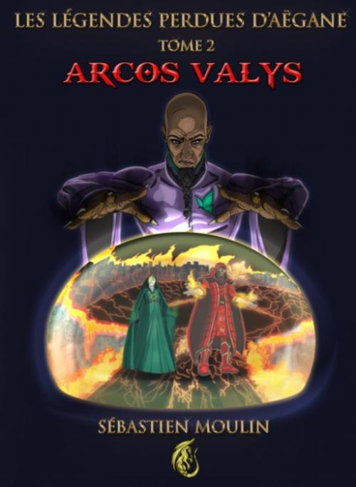 Couverture Les Légendes Perdues d'Aëgane, tome 2 : Arcos Valys