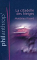 Couverture La Citadelle des Neiges Editions France Loisirs (Philantrop') 2006