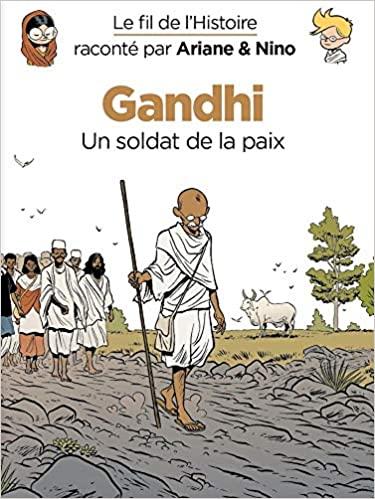 Couverture Le fil de l'Histoire raconté par Ariane & Nino, tome 16 : Gandhi