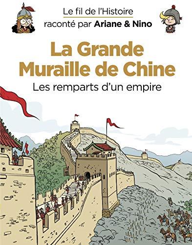 Couverture Le fil de l'Histoire raconté par Ariane & Nino, tome 14 : La grande muraille de Chine, les remparts d'un empire