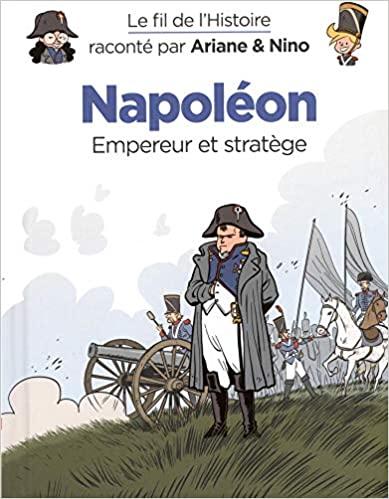 Couverture Le fil de l'histoire raconté par Ariane & Nino, tome 23 : Napoléon, empereur et stratège