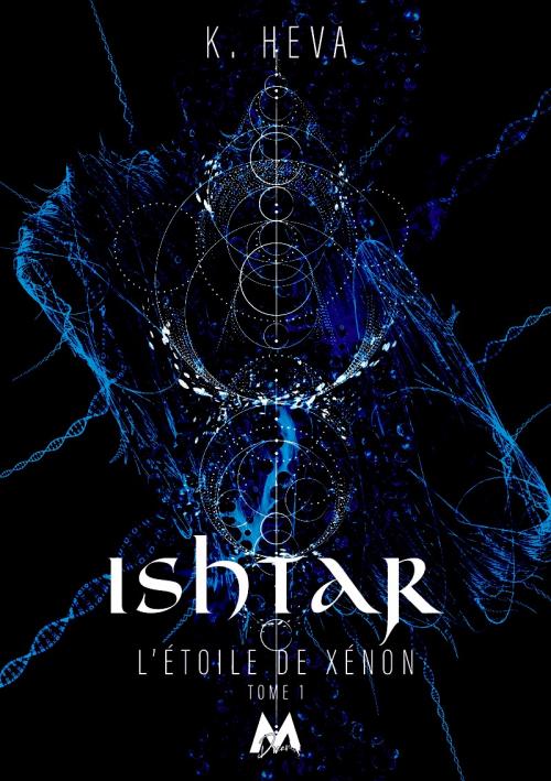 L'étoile de Xénon - Tome 1 : Ishtar de K. Heva Couv61446949
