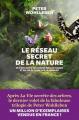 Couverture Le réseau secret de la nature Editions Les arènes 2019