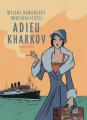 Couverture Adieu Kharkov Editions Dupuis 2019