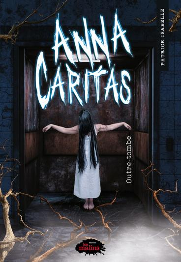 Couverture Anna Caritas, tome 3 : Outre-tombe