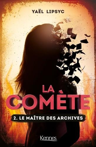 Couverture La comète, tome 2 : Le maître des archives