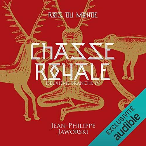 Couverture Rois du monde, tome 5 : Chasse royale, partie 4 : Deuxième branche