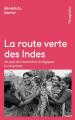 Couverture La route verte des Indes Editions Rue de l'échiquier (Conversations écologiques) 2018