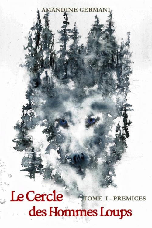 Couverture Le Cercle des Hommes Loups, tome 1 : Prémices