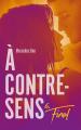Couverture À contre-sens, tome 6 : Final Editions Hachette 2020