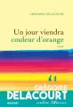 Couverture Un jour viendra couleur d'orange  Editions Grasset 2020