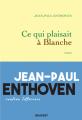 Couverture Ce qui plaisait à Blanche  Editions Grasset 2020