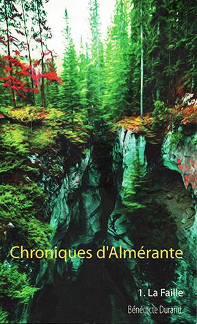 Couverture Chroniques d'Almérante, tome 1 : La faille