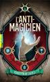 Couverture L'anti-magicien, tome 1 Editions Gallimard  (Pôle fiction) 2020