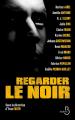 Couverture Regarder le noir Editions Belfond (Noir) 2020