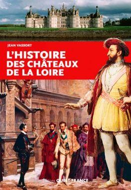 Couverture L'hitoire des châteaux de la Loire