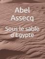 Couverture Sous le sable d'Egypte Editions Autoédité 2019