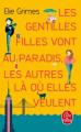 Couverture Les gentilles filles vont au paradis, les autres là où elles veulent Editions Le Livre de Poche 2020