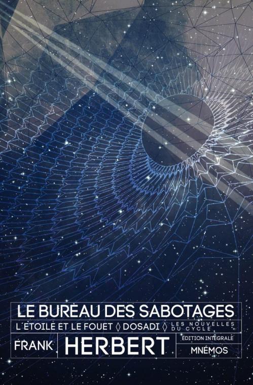 Couverture Le bureau des Sabotages, intégrale : L'étoile et le fouet, Dosadi, Les nouvelles du cycle