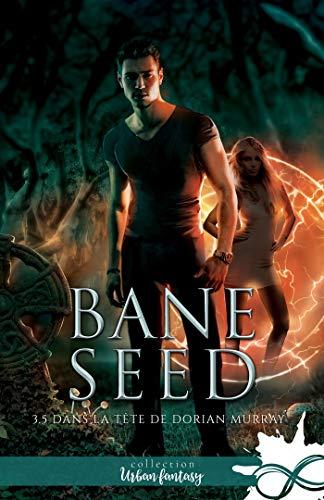 Couverture Bane Seed, tome 3.5 : Dans la tête de Dorian Murray