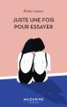 Couverture Juste une fois pour essayer  Editions Mazarine 2020