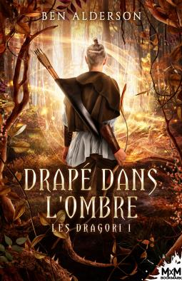 Couverture Les Dragori, tome 1 : Drapé dans l'ombre