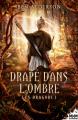 Couverture Les Dragori, tome 1 : Drapé dans l'ombre Editions MxM Bookmark 2020