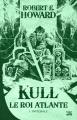 Couverture Kull le roi atlante, intégrale Editions Bragelonne (10e anniversaire) 2020