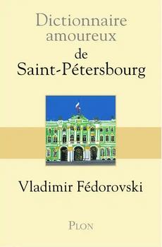 Couverture Dictionnaire amoureux de Saint-Pétersbourg